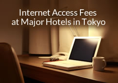 Internet Access Fees at Major Hotels in Tokyo